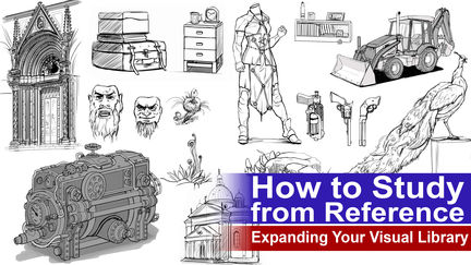 """Expanding Your Visual Library """"How to Study from Reference"""""""